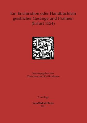 Ein Enchiridion oder Handbüchlein geistlicher Gesänge und Psalmen (Erfurt 1524)