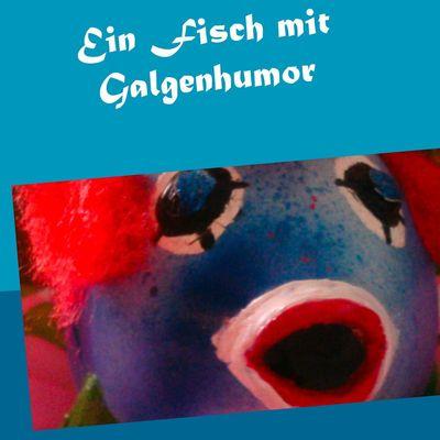 Ein Fisch mit Galgenhumor