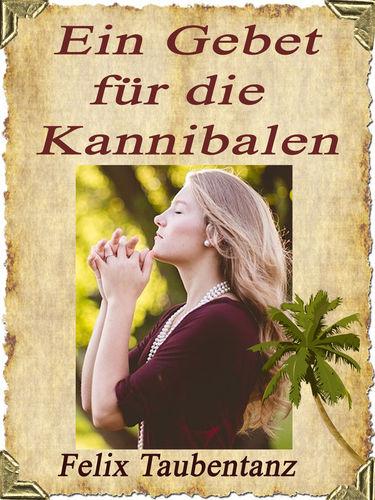 Ein Gebet für die Kannibalen