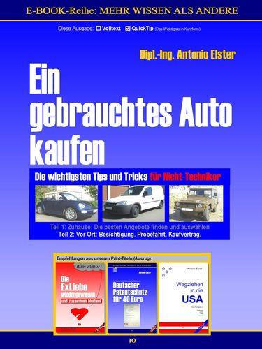 Ein gebrauchtes Auto kaufen. Teil 2: Vor Ort - Besichtigung, Probefahrt, Kaufvertrag. QuickTip-Ratgeber