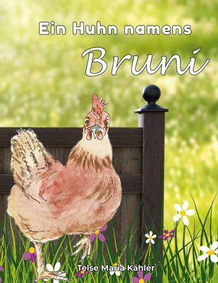 Ein Huhn namens Bruni