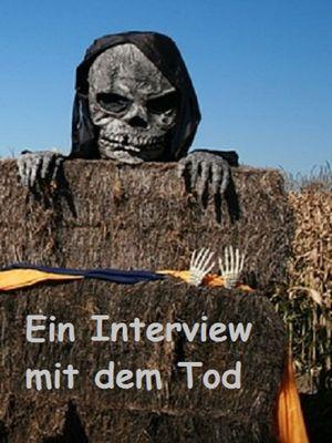Ein Interview mit dem Tod