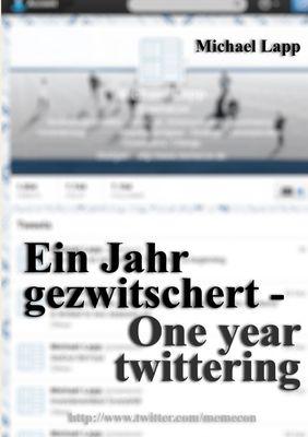 Ein Jahr gezwitschert - One year twittering