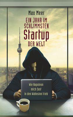 Ein Jahr im schlimmsten Startup der Welt