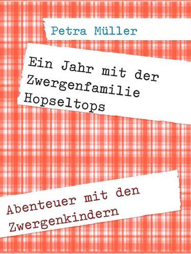 Ein Jahr mit der Zwergenfamilie Hopseltops