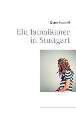 Ein Jamaikaner in Stuttgart