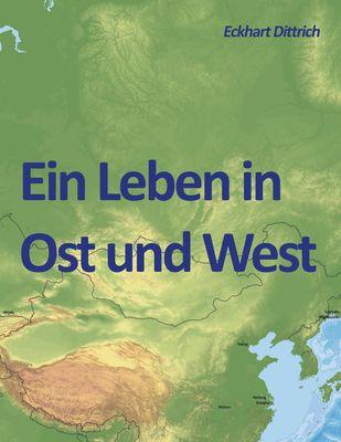 Ein Leben in Ost und West