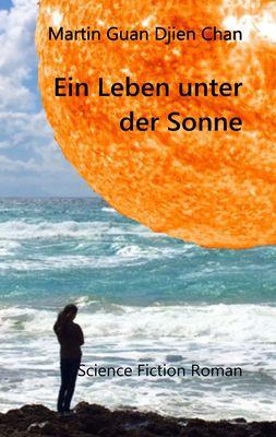 Ein Leben unter der Sonne
