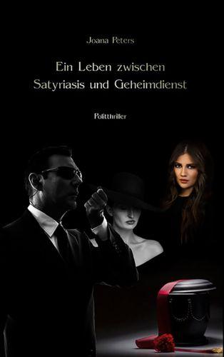 Ein Leben zwischen Satyriasis  und Geheimdienst