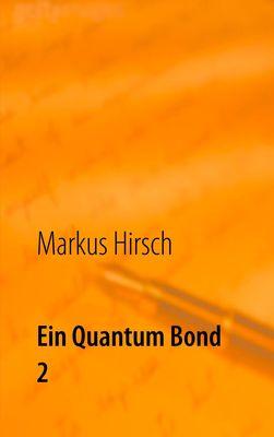 Ein Quantum Bond 2