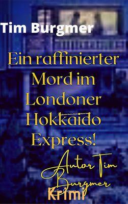 Ein raffinierter Mord, im Londoner Hokkaido Express!