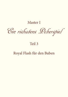 """Ein riskantes Pokerspiel """"Royal Flash für den Buben"""""""