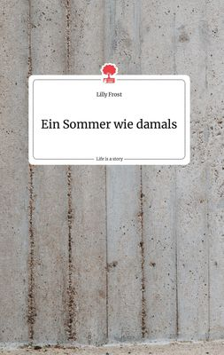 Ein Sommer wie damals. Life is a Story - story.one