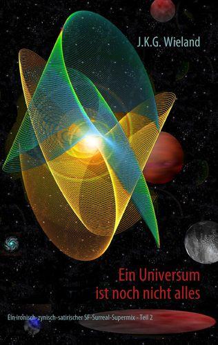 Ein Universum ist noch nicht alles