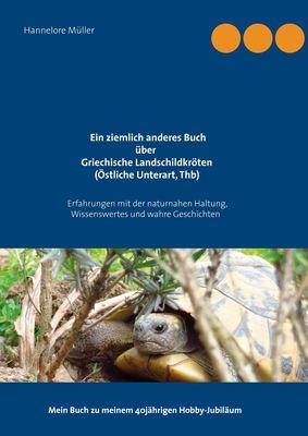 Ein ziemlich anderes Buch über Griechische Landschildkröten (Östliche Unterart, Thb)