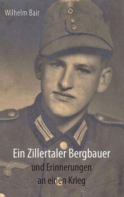 Ein Zillertaler Bergbauer und Erinnerungen an einen Krieg