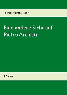 Eine andere Sicht auf Pietro Archiati