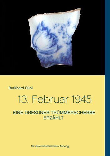Eine Dresdner Trümmerscherbe erzählt