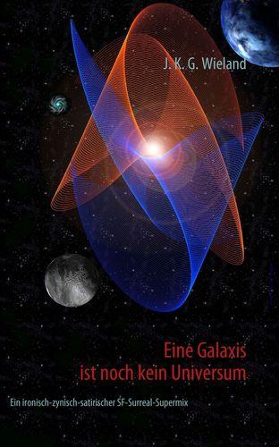 Eine Galaxis ist noch kein Universum