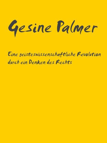 Eine geisteswissenschaftliche Revolution durch ein Denken des Rechts