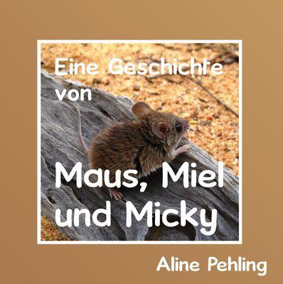 Eine Geschichte von Maus, Miel und Micky