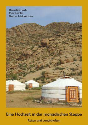 Eine Hochzeit in der mongolischen Steppe
