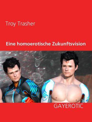 Eine homoerotische Zukunftsvision