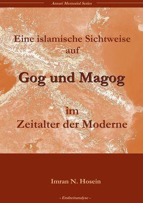 Eine islamische Sichtweise über Gog und Magog in der Welt der Moderne