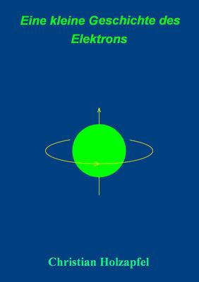 Eine kleine Geschichte des Elektrons