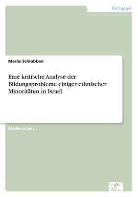 Eine kritische Analyse der Bildungsprobleme einiger ethnischer Minoritäten in Israel