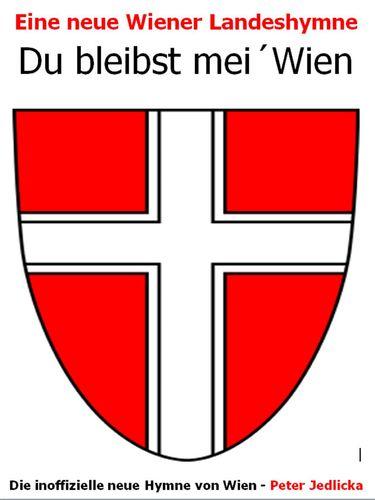 Eine neue Landeshymne von Wien: Du bleibst mei´ Wien