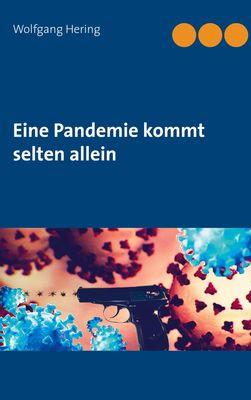 Eine Pandemie kommt selten allein