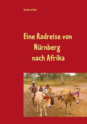 Eine Radreise von Nürnberg nach Afrika