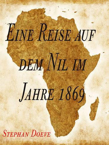 Eine Reise auf dem Nil im Jahre 1869
