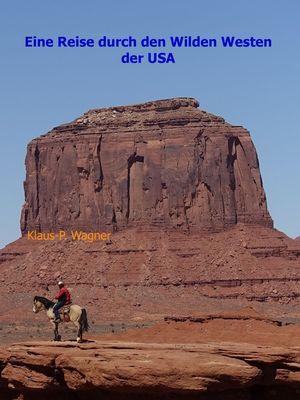 Eine Reise durch den Wilden Westen der USA