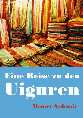 Eine Reise zu den Uiguren