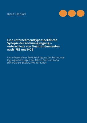 Eine unternehmenstypenspezifische Synopse der Rechnungslegungsunterschiede von  Finanzinstrumenten nach IFRS und HGB