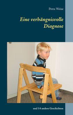 Eine verhängnisvolle Diagnose