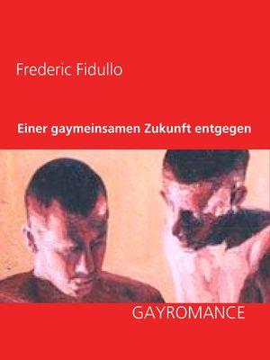 Einer gaymeinsamen Zukunft entgegen