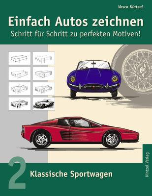 Einfach Autos zeichnen - Schritt für Schritt zu perfekten Motiven!