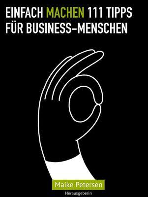 EINFACH MACHEN 111 Tipps für Business-Menschen
