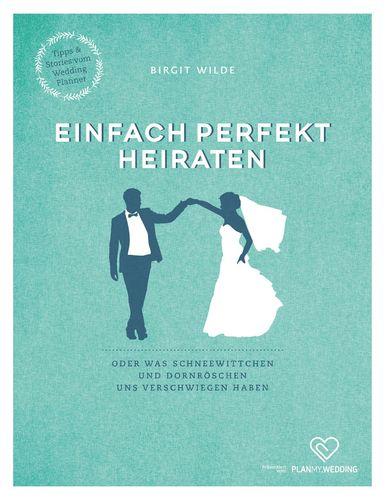 Einfach perfekt heiraten