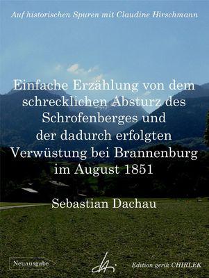 Einfache Erzählung von dem schrecklichen Absturz des Schrofenberges und der dadurch erfolgten Verwüstung bei Brannenburg im August 1851