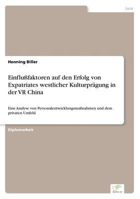 Einflußfaktoren auf den Erfolg von Expatriates westlicher Kulturprägung in der VR China