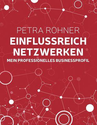 Einflussreich netzwerken - Mein professionelles Businessprofil