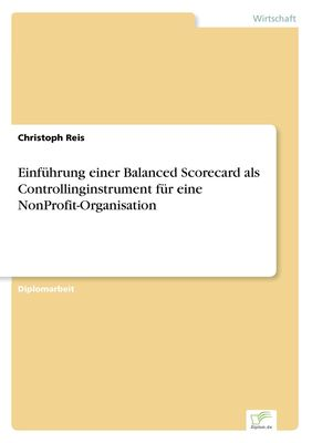 Einführung einer Balanced Scorecard als Controllinginstrument für eine NonProfit-Organisation