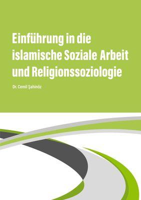 Einführung in die islamische Soziale Arbeit und Religionssoziologie