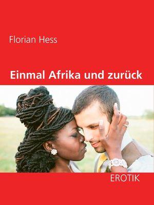 Einmal Afrika und zurück