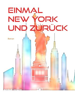 Einmal New York und zurück