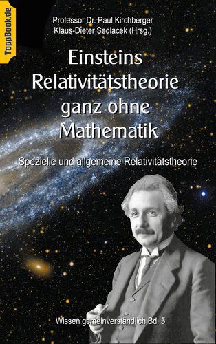 Einsteins Relativitätstheorie ganz ohne Mathematik